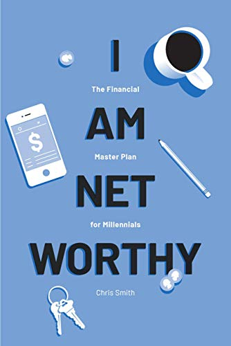 I am worthy of the net - the financial master plan for the millennium generation