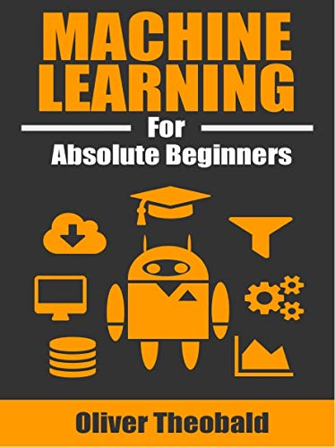 Machine learning for absolute beginners: a simple introduction in English (first edition)