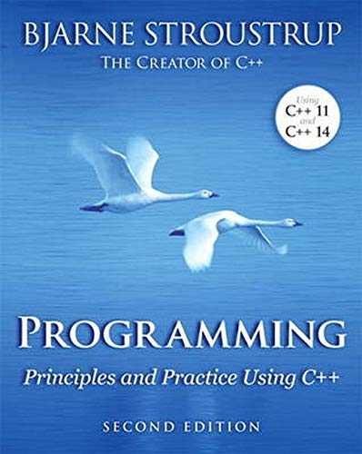 Programming: principles and practices using C ++ (2nd edition)