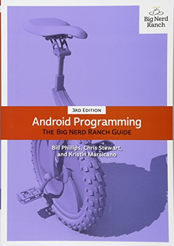 Android Programming: Big Nerd Ranch Guide (3rd Edition) (Big Nerd Ranch Guides)