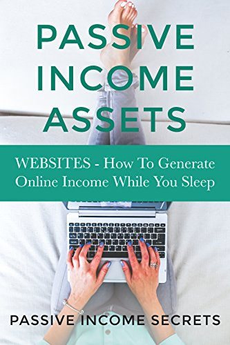 Sites: How to generate income online while you sleep (passive income assets, websites that make money, passive income online, make money from websites, website)