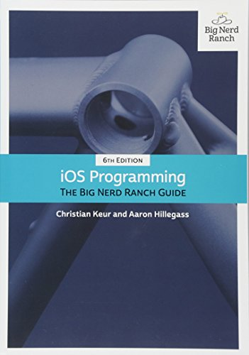 IOS Programming: The Big Nerd Ranch Guide (6th Edition) (Big Nerd Ranch Guides)