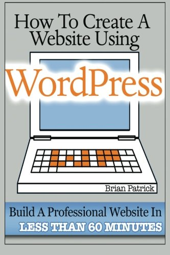 How to create a website using WordPress: the beginner's template to create a professional website in less than 60 minutes
