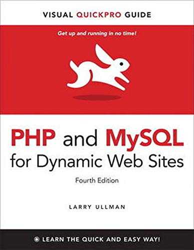 PHP and MySQL for dynamic websites: Visual QuickPro Guide (4th Edition)
