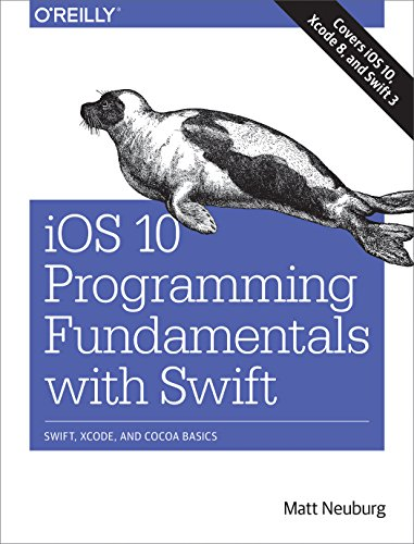 Fundamentals of iOS 10 programming with Swift: Swift, Xcode and Cocoa Basics