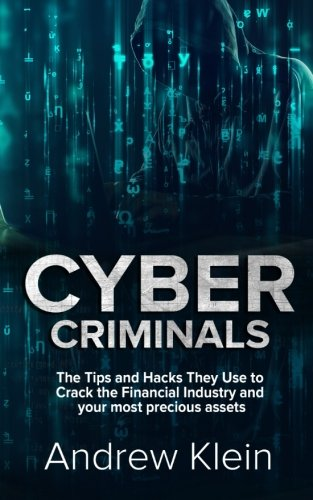 Cybercriminals: the tips and tricks they use to break the financial sector and its most precious assets