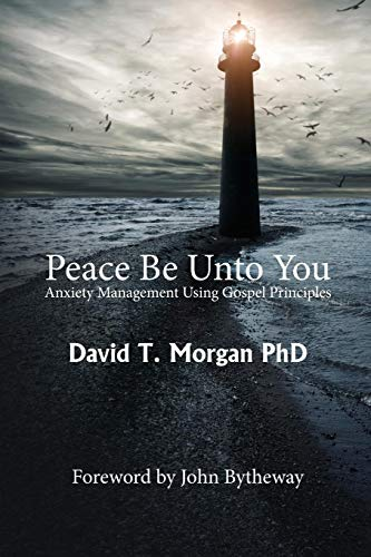 Peace be with you: control anxiety using gospel principles