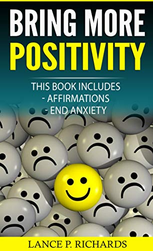 Bring more positivity: affirmations, end anxiety