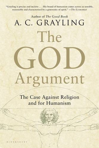 God's argument: the case against religion and humanism