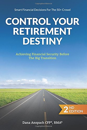Control your retirement destiny: reaching financial security before the big transition
