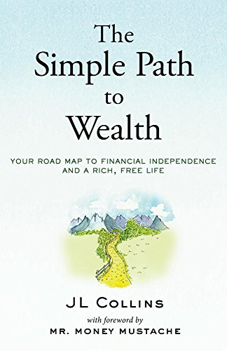 The simple path to wealth: your roadmap to financial independence and a rich, free life