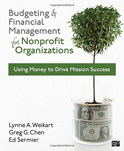 Budgeting and Financial Management for Nonprofits: Using Money to Drive Mission Success